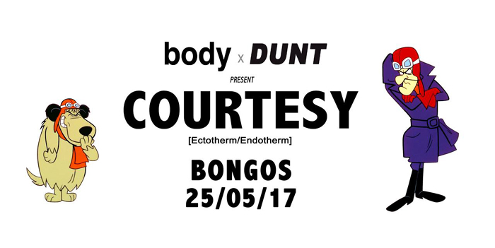 DUNT X body welcome Copenhagen's DJ Courtesy to The Bongo Club, Thursday 25th May