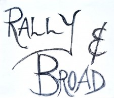 Rally & Broad: The Ampersand Edition