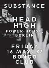 SUBSTANCE: Head High (Power House, Berlin)