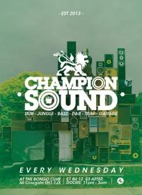 CHAMPION SOUND - every Wednesday