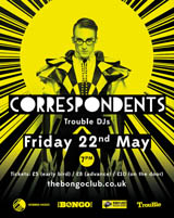 THE CORRESPONDENTS (LIVE) - TIX AVAIL. ON DOOR (£10)